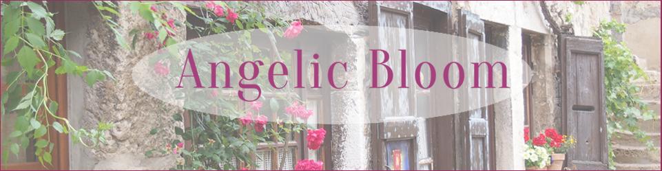 Angelic Bloom 自分にYes!で 人生からのごほうびを♡